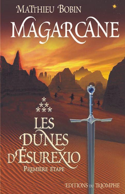 Magarcane Tome 6 - Les Dunes d' Esurexio, première étape