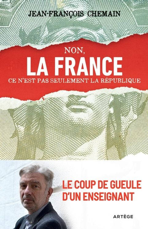 Non, la France ce n´est pas seulement la république ! - Le coup de gueule d´un enseignant