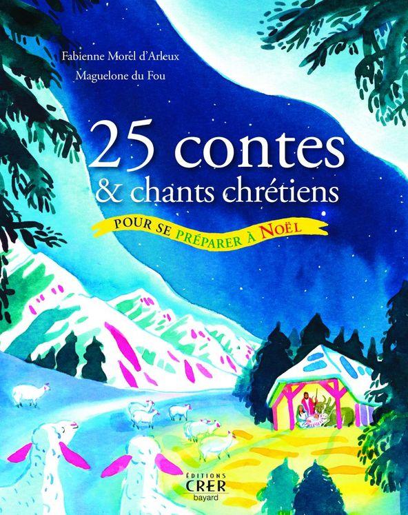 25 contes et chants pour se préparer à Noël