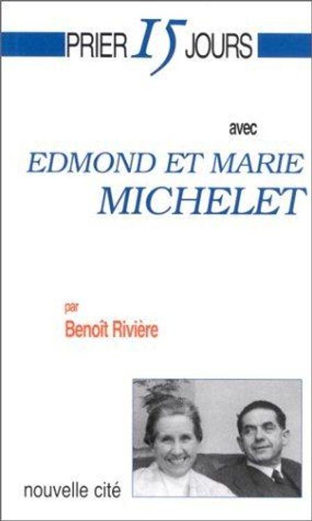 Prier 15 jours avec Edmond et Marie Michelet