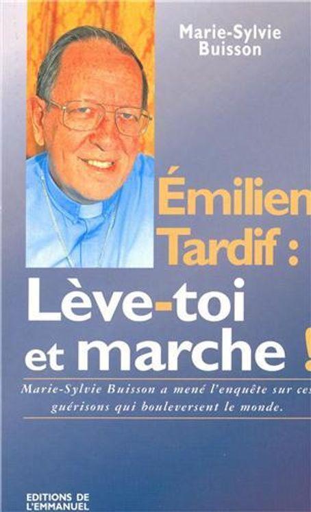 Emiliano Tardif : Lève-toi et marche !