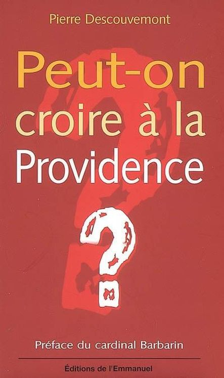Peut-on croire a la Providence ?