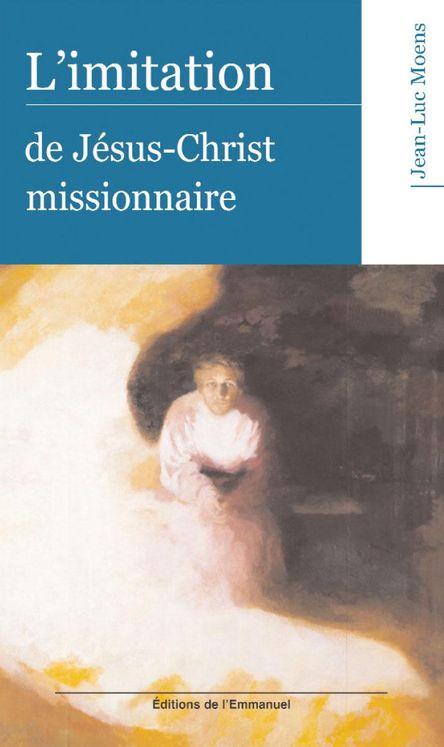 L'imitation de Jésus-Christ missionnaire