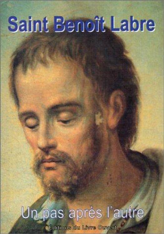 Saint Benoît Labre - un pas après l'autre