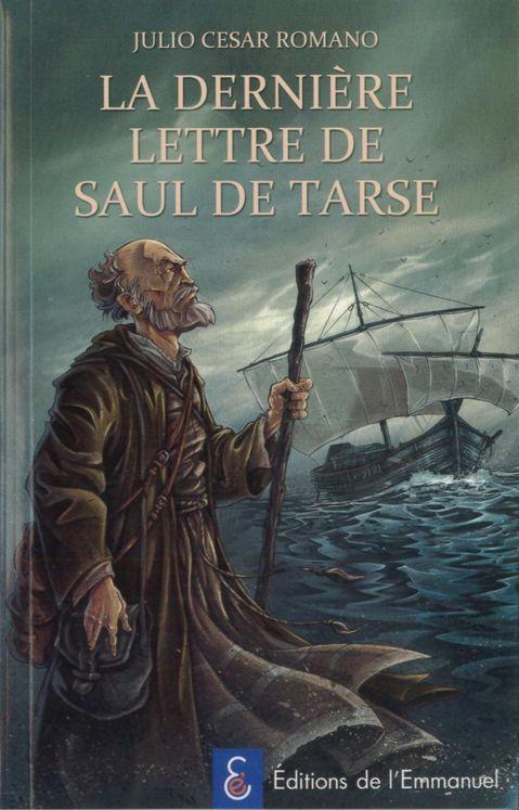 La dernière lettre de Saul de Tarse