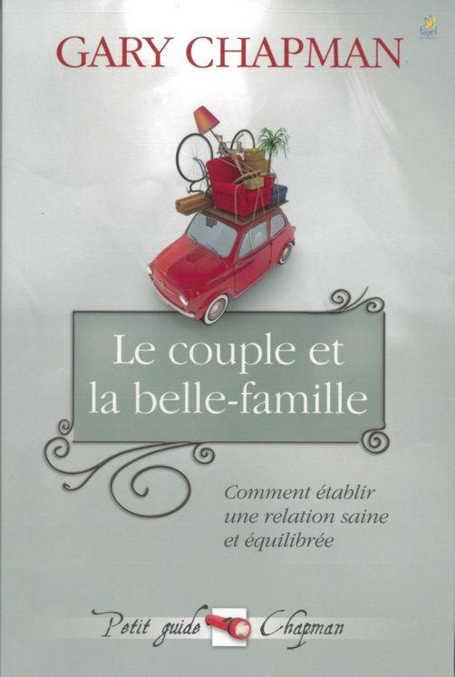 Le couple et la belle famille - Comment établir une relation saine et équilibrée