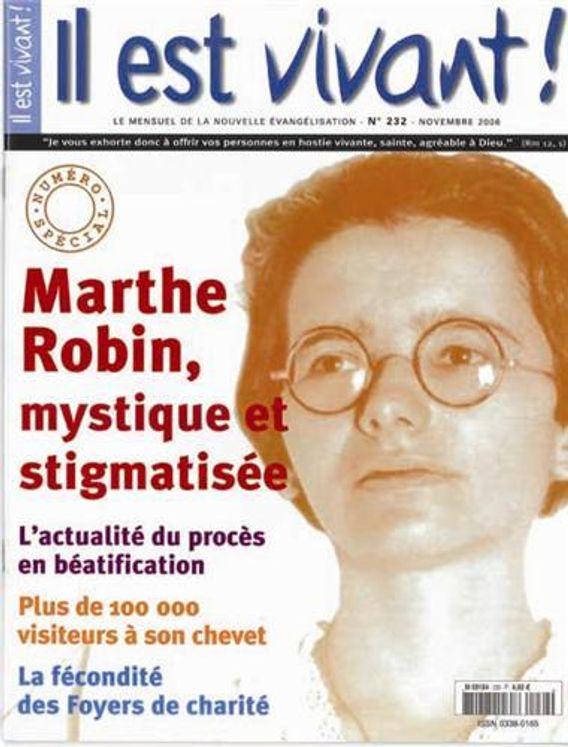 Il est vivant ! n° 232 - Numéro spécial - Marthe Robin, mystique et stigmatisée