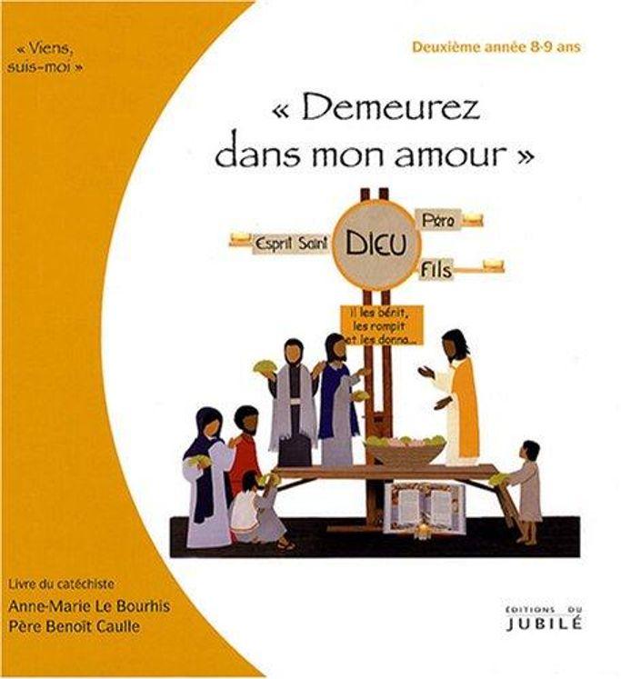 """Viens, Suis-Moi - 2e année """"Demeurez en mon amour"""" -  Livre animateur"""