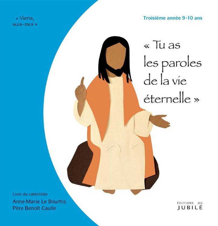 """Viens, Suis-Moi - 3e année """"Tu as les paroles de la vie éternelle"""" -  Livre animateur"""