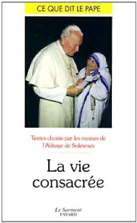 La vie consacrée, ce que dit le pape n° 31