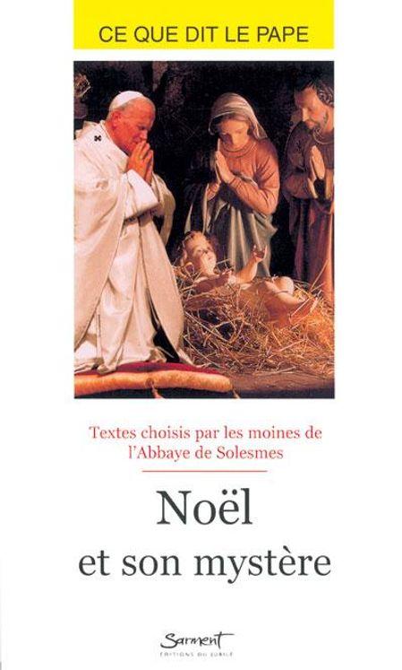 Noël et son mystère - Ce que dit le pape
