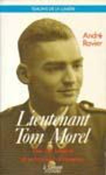 Lieutenant Tom Morel - Etre de lumière et entraîneur d'hommes