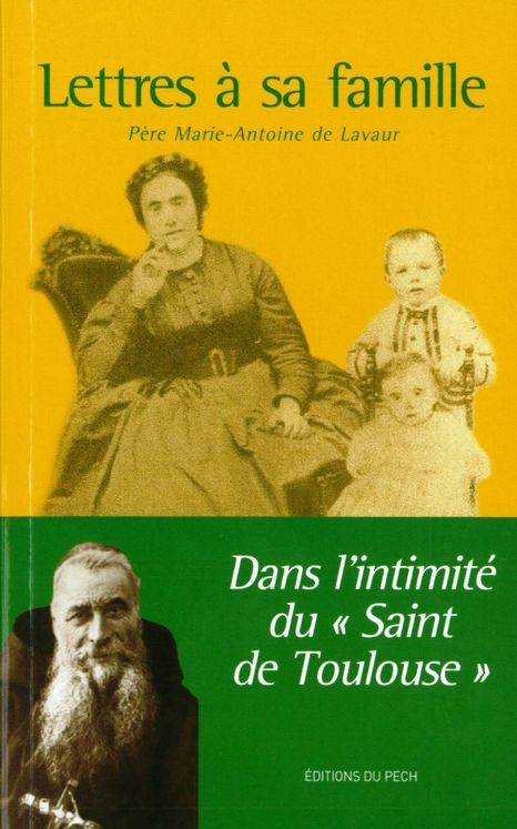 Lettres à sa famille - Dans l'intimité du Saint de Toulouse
